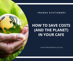 how to save costs and the planet in your cafe
